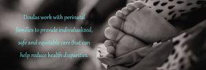 Doulas work with perinatal families